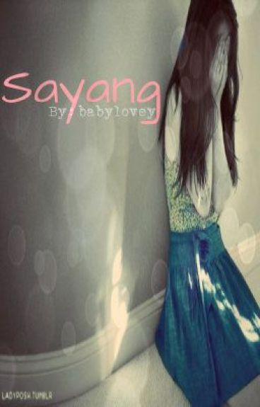 Sayang. [ONE-SHOT] by babylovey