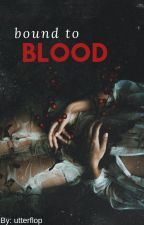 Bound To Blood [Joshler] by utterflop