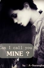 Can I Call You MINE ? by Asaranghae