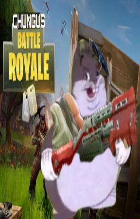 Big Chungus Battle Royale Part 1 Big Chungus Hole Wattpad