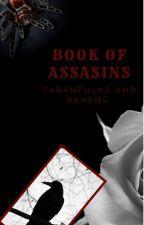 Book of Assasins : Tarantulas and Ravens by Joey-Arvanitakis