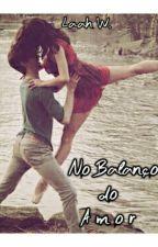 No Balanço do Amor by Laviniiia