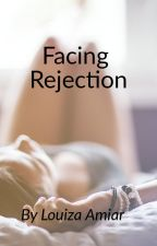 Facing Rejection by invisible_line34