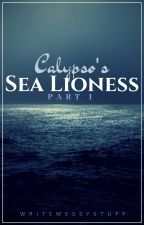 Calypso's Sea Lioness | Part I by writemessystuff
