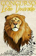 Concurso Leão Dourado-Primeira edição by Leao_Dourado