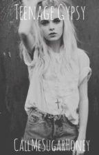 The Teenage Gypsy by CallMeSugarHoney