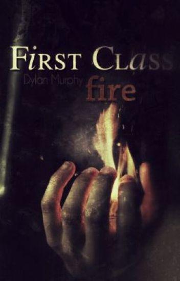 First Class Fire