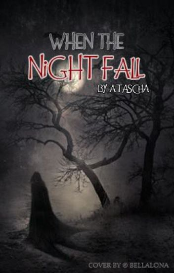 WHEN THE NIGHT FALL (completed and edited) Published by Rising Star