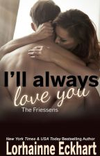 I'll Always Love You by LorhainneEckhart
