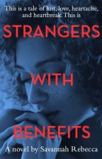Strangers With Benefits by Savannah-Rebecca