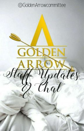 Staff Updates & Chat  by GoldenArrowCommittee