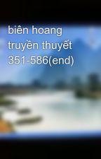 biên hoang truyền thuyết 351-586(end) by linhcan87