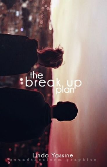 The Break Up Plan [Wattys 2016]