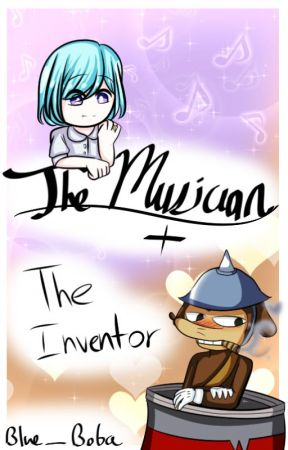 The Musician & The Inventor by Blue_Boba