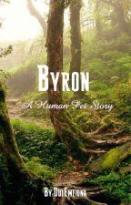 Byron a Human Pet Story by DulEmeiona