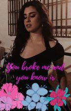 you broke me and you know it by Rio12009