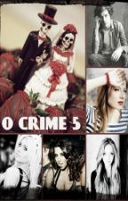 O Crime 5 - Harry Styles FanFic by lizziestyles02