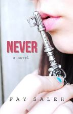 Never (EDITING) by XxArt_Not_WarxX