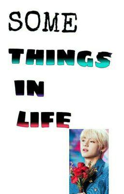Đọc truyện Some Things In Life