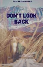DON'T LOOK BACK  by sejla_k92
