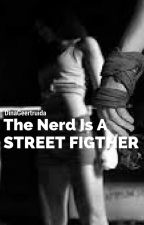 The Nerd is a Street Fighter by dinageertruida