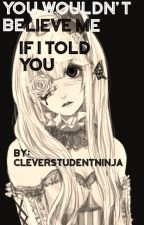 You Wouldn't Believe Me if I Told You (Black Butler) by PourquoiMonAmi