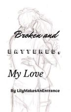 Broken and Battered, My Love [Pertemis Story] by LilyMakesanEntrance