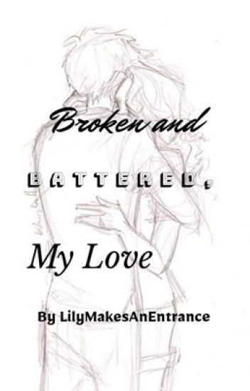 Broken and Battered, My Love [Pertemis Story]