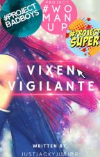 Vixen Vigilante (HIATUS) by JustJackyJunior