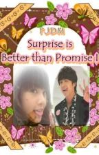 Book I - Surprise is Better Than Promise - Short Story (Completed) by PjLazuli
