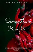 Fallen Series 1: Samantha Monique Knight by Ctstrph19