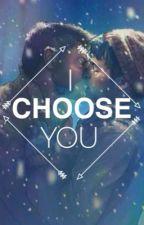 I Choose You. by holyhellitsdestiel
