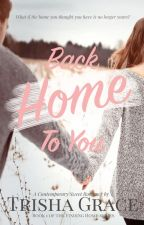 Back Home To You by _TrishaGrace