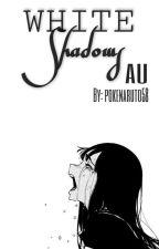 White Shadows AU (BNHA) by pokenaruto58