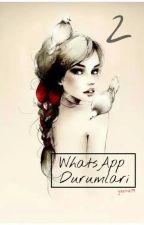 WhatsApp Durumları 2 by gizemk99