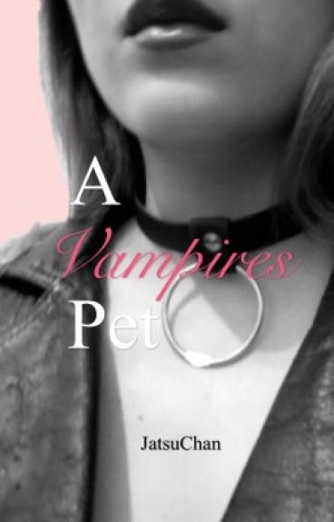 A Vampire's Pet #1