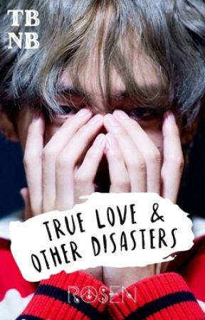 True Love and Other Disasters || KTH by euphoricutopia