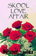 Skool Love Affair [On Going] by sher__wida