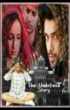 The Undefined Story  by crazy_n_puh2