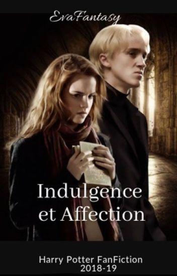 Indulgence et Affection [Harry Potter FanFiction]