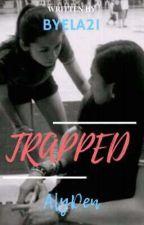 TRAPPED (ALYDEN) by Byela21