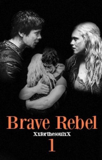 Brave Rebel (Bellarke Fanfiction)