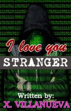 I LOVE YOU STRANGER [#makeITsafePH Participant] by KUL0TAK0