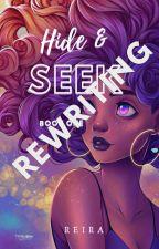 Hide and Seek || REWRITING  by MoonlightReira