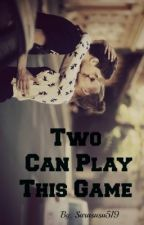Two Can Play This Game by Sarasusu519