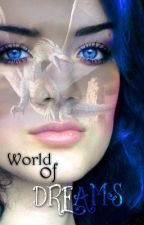 World of Dreams by bellaapple4