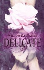 Delicate (Dark Mythology Book #1: Hades and Persephone) by WFontaine