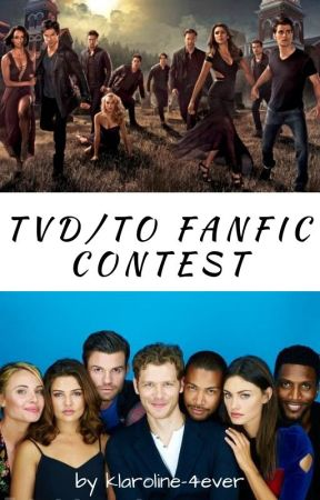 TVD/TO Fanfic Contest by klaroline-4ever