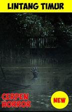 SHORT HORROR STORIES (CERPEN HOROR SERAM!!) by Lintang_East