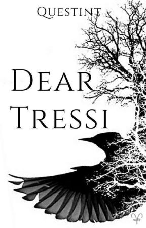 Dear Tressi [Completed] by questint